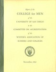 Report of the College for Men of the University of San Diego to the Committee on Accreditation of the Western Association of Schools and Colleges by University of San Diego. College for Men
