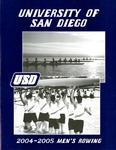 University of San Diego Men's Rowing Media Guide 2004-2005 by University of San Diego Athletics Department