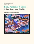 Peril, Pandemic, and Crisis: Asian American Studies