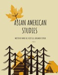 Asian American Studies by Annie Ho, Vicky Liu, and Benjamin Stephen