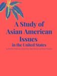 A Study of Asian American Issues in the United States by Nicoline Pedersen, Krista Celo, Eden Stilman, and Seren Ventullo