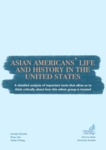 Asian Americans: Life and History in the United States by Annalyn Boothe, Shuyi Jiao, and Hailey Freitag