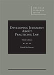 Developing judgment about practicing law by David F. McGowan