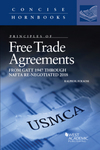Principles of free trade agreements, from GATT 1947 through NAFTA Re-Negotiated 2018 by Ralph H. Folsom