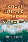 Fictions, Lies and the Authority of Law