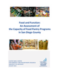2015 Food and Function: An Assessment of the Capacity of Food Pantry Programs in San Diego County by Mary Jo Schumann, Crystal Trull, and Carolyn Noack