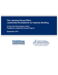 2017 Fieldstone Leadership Network's Learning Group Effect: Leadership Development as Capacity Building by Michelle Ahearne, Tessa Tinkler, and Mary Jo Schumann
