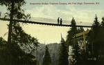 Vancouver – Suspension Bridge, Capilano Canyon, 200 Feet High